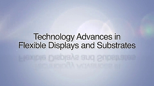 ITRI: Technology Advances in Flexible Displays and Substrates