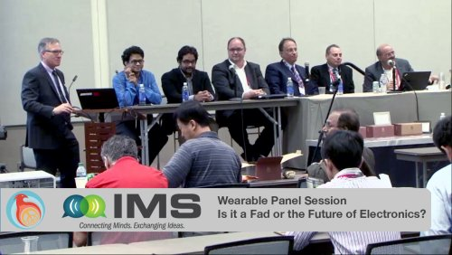 IMS 2015: Panel Session: Wearable Electronics - Fad or Future?