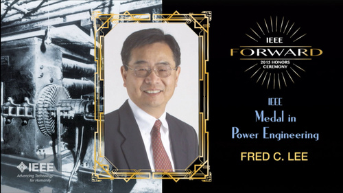 2015 IEEE Honors: IEEE Medal in Power Engineering - Fred C. Lee