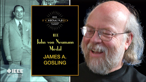 2015 IEEE Honors: IEEE John von Neumann Medal - James A. Gosling