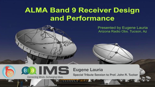 IMS 2015: Eugene Lauria - John Tucker Special Tribute - ALMA Band 9 Receiver Design and Performance