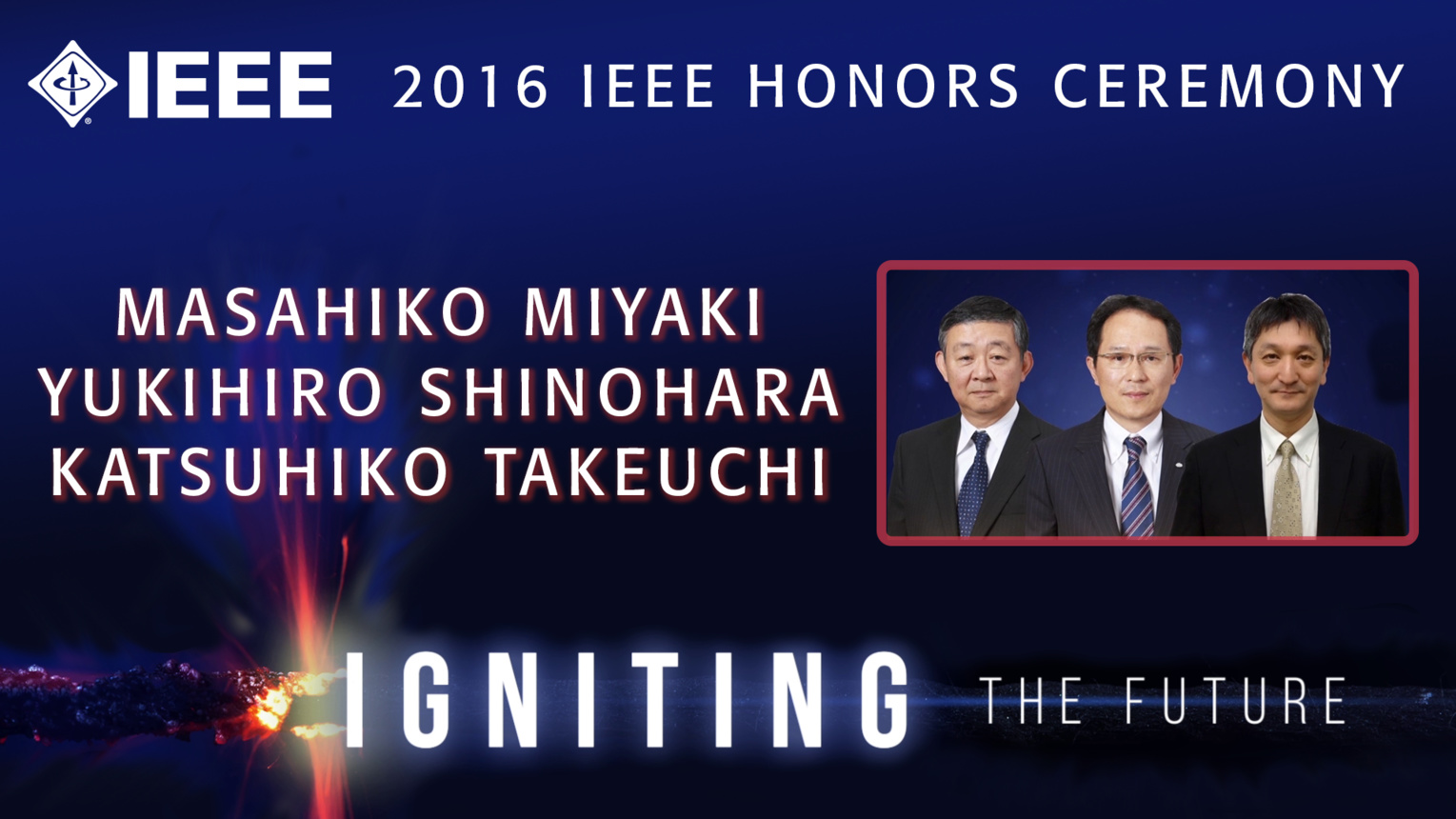 Masahiko Miyaki, Yukihiro Shinohara and Katsuhiko Takeuchi accept the IEEE Medal for Environmental and Safety Technologies - Honors Ceremony 2016