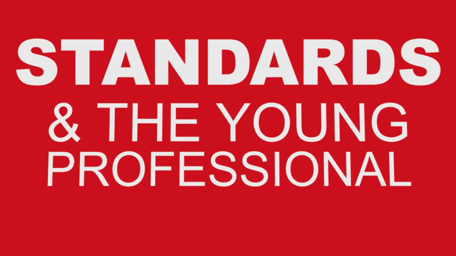 Standards and the Young Professional - from ICES 2016