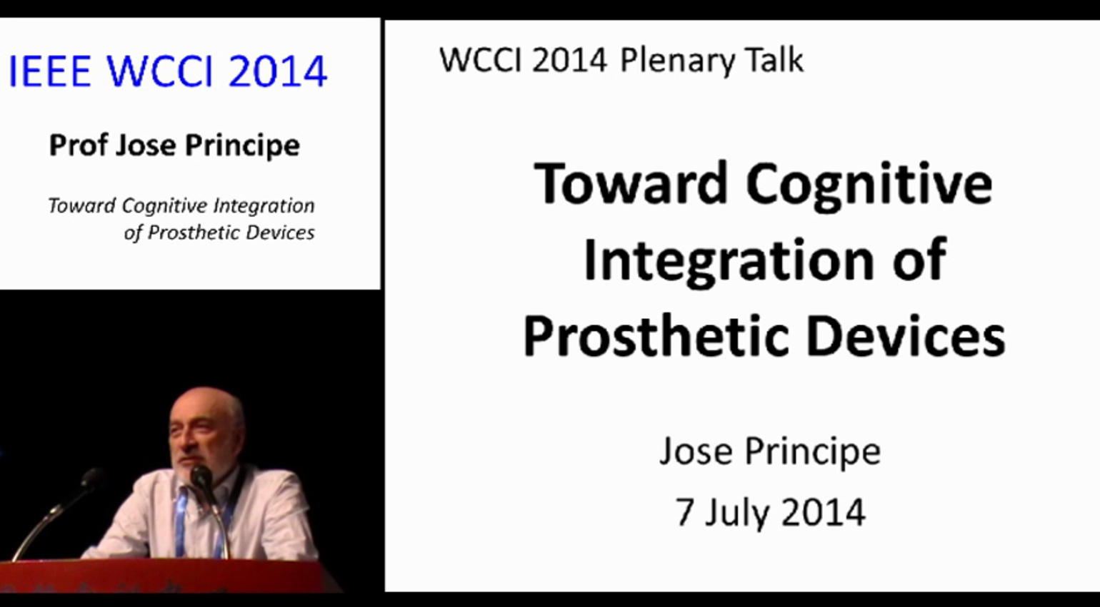 Toward Cognitive Integration of Prosthetic Devices - IEEE WCCI 2014