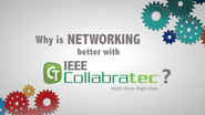 Why is NETWORKING better with IEEE Collabratec?
