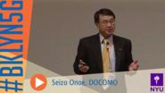 Brooklyn 5G Summit 2014: Dr. Seizo Onoe presents DOCOMO's 5G vision