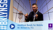 Brooklyn 5G 2016: mmWave Bands for Mobile Communications with Michael Ha