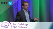 VMware CEO Pat Gelsinger on Innovation: Changing the World Changing Business - 2016 Women in Engineering Conference