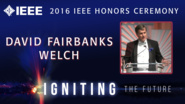 David Fairbank Welch accepts the IEEE Ernst Weber Managerial Leadership Award - Honors Ceremony 2016