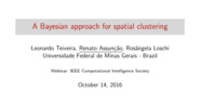 A Bayesian Approach for Spatial Clustering - IEEE CIS Webinar